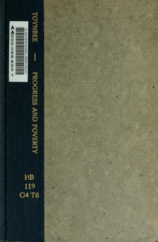 """Arnold Toynbee - """"Progress and poverty,"""" a criticism of Mr. Henry George : being two lectures delivered in St. Andrew's Hall, Newman Street, London"""