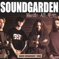 Hands All Over: Radio Broadcast 1990 by Soundgarden