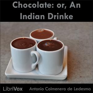 Chocolate: or- An Indian Drinke(1214) by  Antonio Colmenero de Ledesma audiobook cover art image on Bookamo
