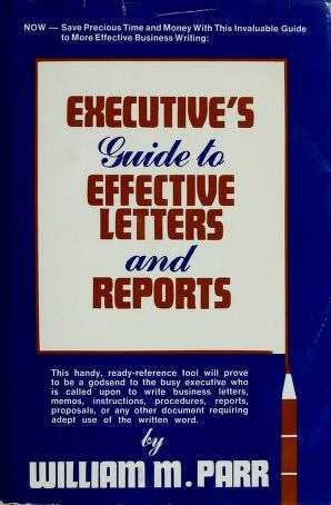 Cover of: Executive's guide to effective letters and reports | William M. Parr