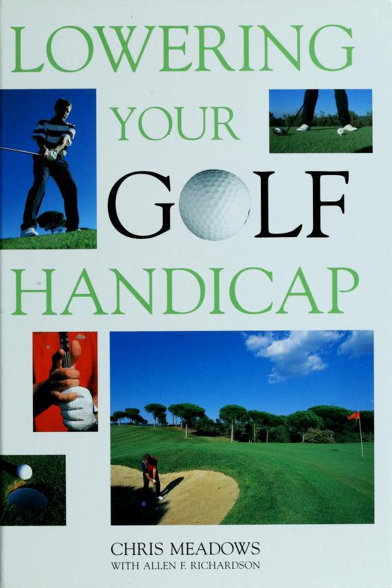 Lowering Your Golf Handicap (Golf) by Chris Meadows