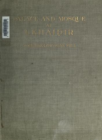 Cover of: Palace and mosque at Ukhaidir | Gertrude Lowthian Bell