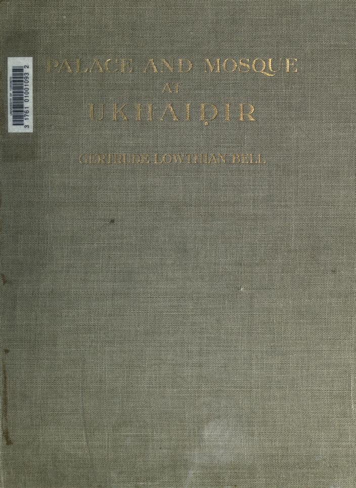Palace and mosque at Ukhaidir by Gertrude Lowthian Bell