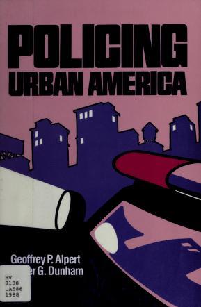 Cover of: Policing urban America | Geoffrey P. Alpert